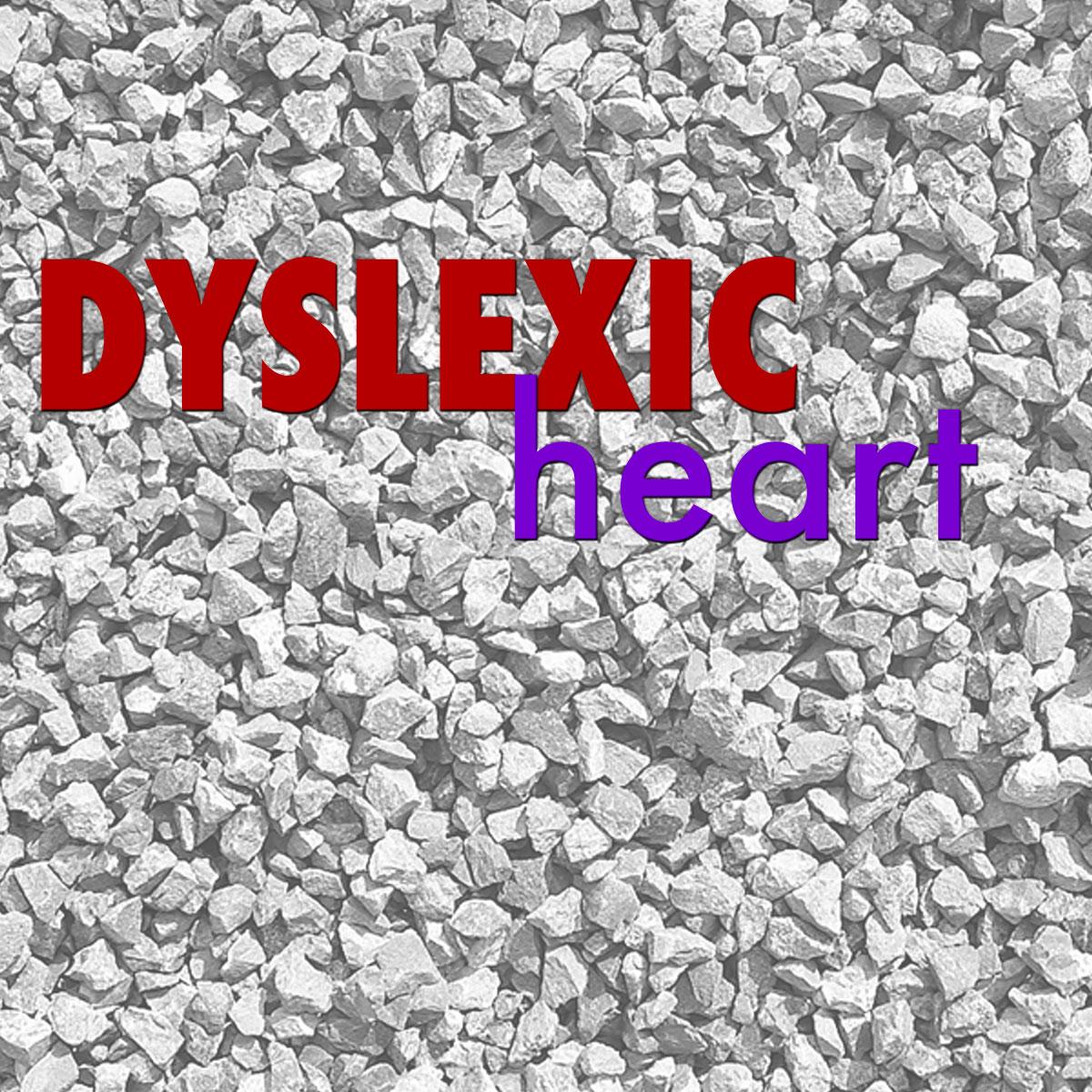 Dyslexic Heart